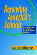 Renewing Americas Schools A Guide for School Based Action