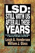 Lsd: Still with Us After All These Years: Based on the National Institute of Drug Abuse Studies on the Resurgence of Contemporary LSD Use