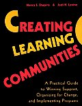 Creating Learning Communities A Practical Guide to Winning Support Organizing for Change & Implementing Programs