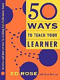 50 Ways to Teach Your Learner