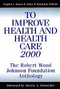 To Improve Health & Health Care 2000