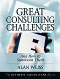 Great Consulting Challenges: And How to Surmount Them