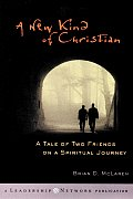 New Kind of Christian A Tale of Two Friends on a Spiritual Journey