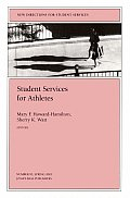 Student Services for Athletes: New Directions for Student Services, Number 93