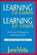 Learning to Listen Learning to Teach The Power of Dialogue in Educating Adults