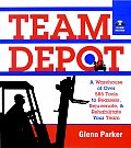 Team Depot: A Warehouse of Over 600 Tools to Reassess, Rejuvenate, and Rehabilitate Your Team