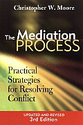 Mediation Process Practical Strategies for Resolving Conflict 3rd edition