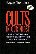Cults in Our Midst: The Continuing Fight Against Their Hidden Menace