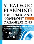 Strategic Planning for Public & Nonprofit Organizations A Guide to Strengthening & Sustaining Organizational Achievement