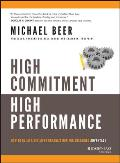 High Commitment, High Performance: How to Build a Resilient Organization for Sustained Advantage