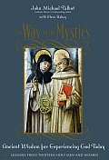 Way of the Mystics Ancient Wisdom for Experiencing God Today