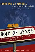 Way of Jesus A Journey of Freedom for Pilgrims & Wanderers