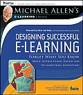 Designing Successful E Learning Forget What You Know about Instructional Design & Do Something Interesting