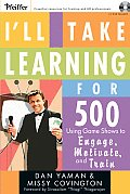 I'll Take Learning for 500: Using Game Shows to Engage, Motivate, and Train [With CD-ROM]