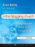 Blogging Church Sharing the Story of Your Church Through Blogs