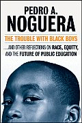 Trouble with Black Boys & Other Reflections on Race Equity & the Future of Public Education