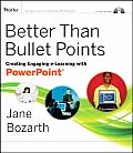 Better Than Bullet Points Creating Engaging E Learning with PowerPoint With CDROM