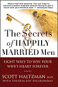 Secrets of Happily Married Men Eight Ways to Win Your Wifes Heart Forever