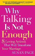 Why Talking Is Not Enough 8 Loving Actions That Will Transform Your Marriage
