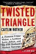 Twisted Triangle A Famous Crime Writer a Lesbian Love Affair & the FBI Husbands Violent Revenge