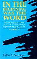 In the Beginning Was the Word Scriptures for the Lectionary Speaking Choir Cycle C