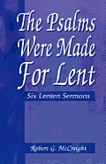 Psalms Were Made for Lent: Six Lenten Sermons
