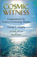 Cosmic Witness: Commentaries on Science/Technology Themes