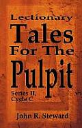 Lectionary Tales for the Pulpit, Series II, Cycle C