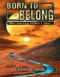 Born to Belong: Becoming Who I Am