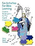 Fun Activities for Bible Learning: Creative Teaching AIDS for the Church Classroom