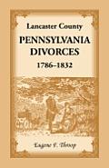 Lancaster County, Pennsylvania Divorces, 1786-1832