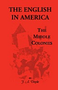 The English in America: The Middle Colonies