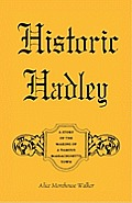 Historic Hadley: A Story of the Making of a Famous Massachusetts Town