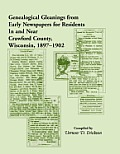 Genealogical Gleanings from Early Newspapers for Residents in and Near Crawford Co Wisconsin, 1897-1902