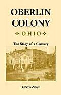 Oberlin Colony [Ohio]: The Story of a Century