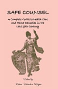 Safe Counsel: A Complete Guide to Health Care and Home Remedies in the Late 19th Century