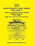 Ohio County (West Virginia) Index, Volume 7: Index to County Court Order Books (Part 7) 1777-1881, Plus an 1871 Map of the Panhandle