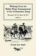 Writings from the Valley Forge Encampment of the Continental Army: December 19, 1777-June 19, 1778. Volume 4, The Hardships of the Camp