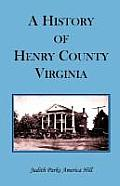 A History of Henry County, Virginia with Biographical Sketches of its most Prominent Citizens and Genealogical Histories of Half a Hundred of its Olde