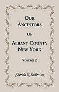 Our Ancestors of Albany County, New York, Volume 2