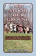 We Stood Our Ground: Lexington in the First Years of the American Revolution