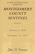 Guide to Selections from the Montgomery County Sentinel, Maryland, January 1, 1856 - December 31, 1875