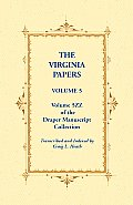The Virginia Papers, Volume 5, Volume 5zz of the Draper Manuscript Collection