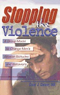 Stopping the Violence: A Group Model to Change Men's Abusive Attitudes and Behaviors