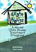 Cedar House A Model Child Abuse Treatm