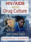 HIV AIDS & the Drug Culture Shattered Lives
