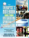 Therapists Notebook For Integrating Spirituality In Counseling I Homework Handouts & Activities For Use In Psychotherapy