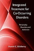 Integrated Treatment For Co Occurring Disorders Personality Disorders & Addiction