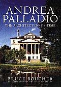 Andrea Palladio The Architect In His Tim