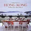 Private Hong Kong Where East Meets West